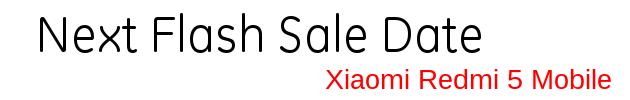 Upcoming sale dates of Xiaomi's Redmi 5 Mobile
