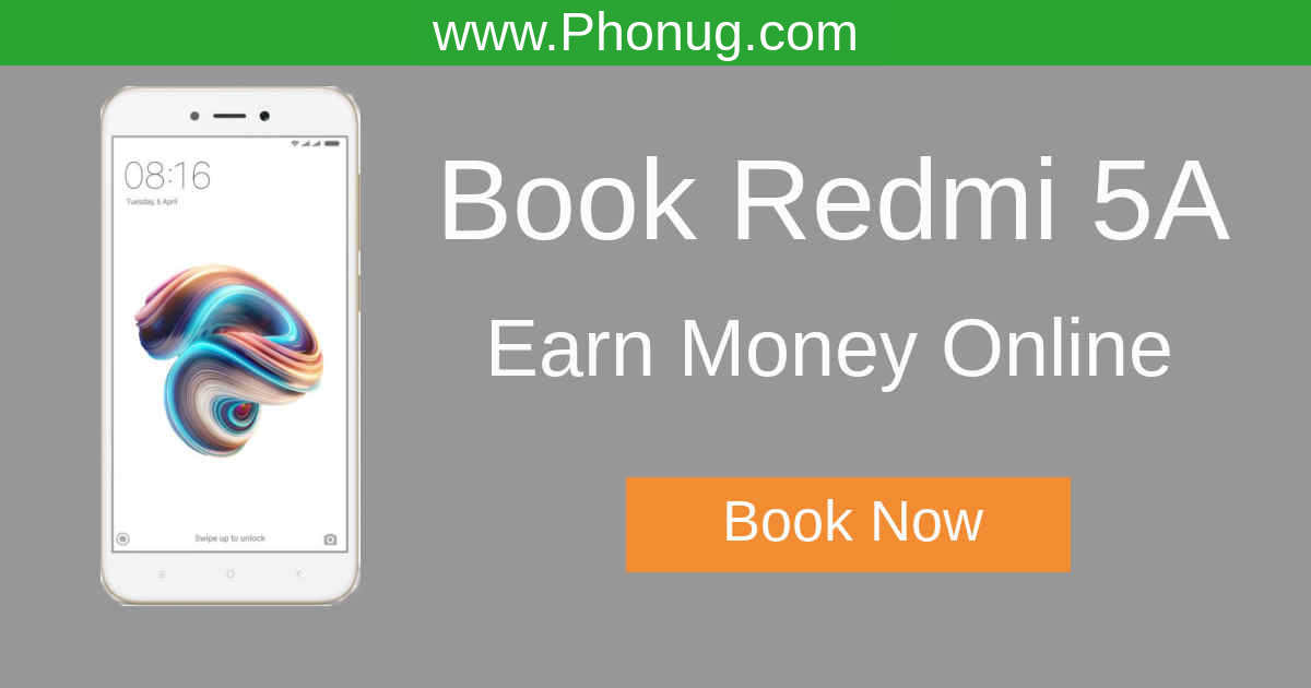 Book Redmi 5A & Earn Money online Easily with Phonug com