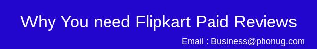 Flipkart Paid reviews need